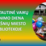 Viekšnių miesto bibliotekoje paminėta Tarptautinė vaikų gynimo diena